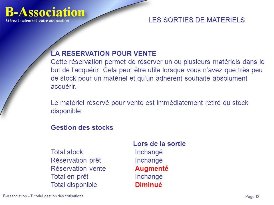B-Association – Tutoriel gestion des cotisations Page 12 Gérez facilement votre association LA RESERVATION POUR VENTE Cette réservation permet de rése