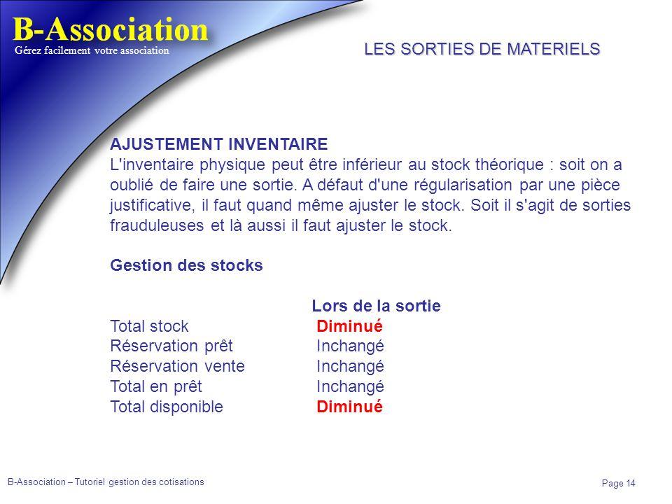 B-Association – Tutoriel gestion des cotisations Page 14 Gérez facilement votre association AJUSTEMENT INVENTAIRE L'inventaire physique peut être infé