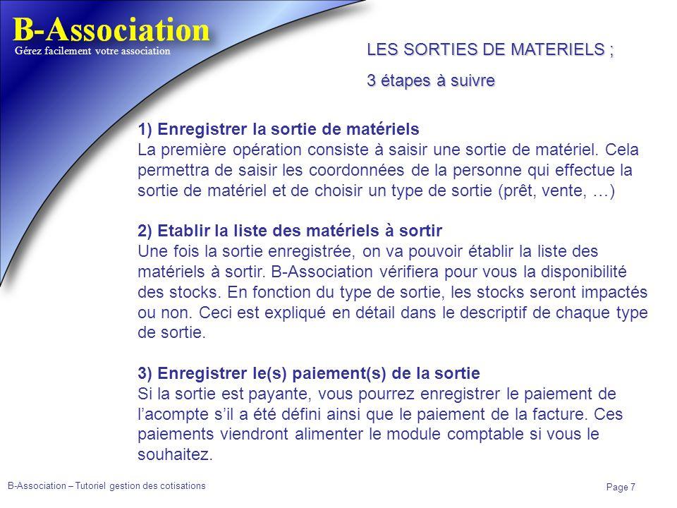 B-Association – Tutoriel gestion des cotisations Page 7 Gérez facilement votre association 1) Enregistrer la sortie de matériels La première opération