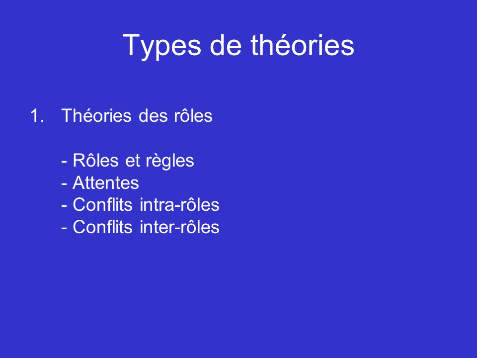 Types de théories (suite) 2.