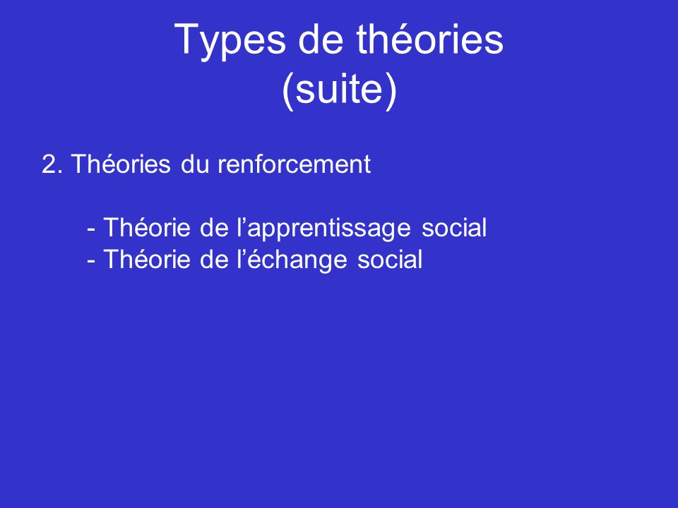 Types de théories (suite) 3.