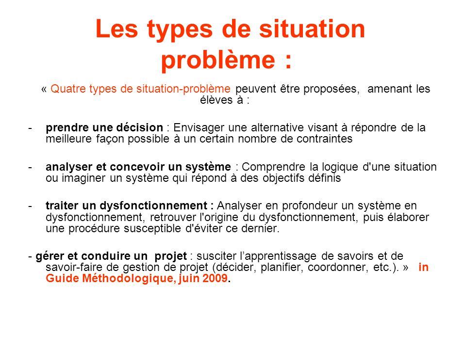 Les types de situation problème : « Quatre types de situation-problème peuvent être proposées, amenant les élèves à : -prendre une décision : Envisage