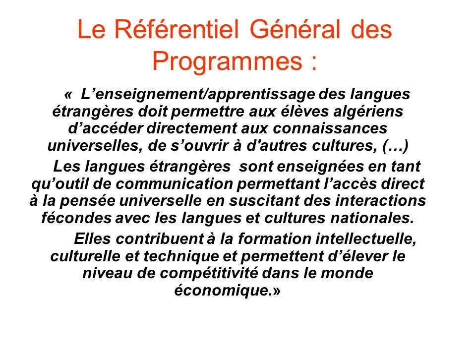 Le Référentiel Général des Programmes : « Lenseignement/apprentissage des langues étrangères doit permettre aux élèves algériens daccéder directement