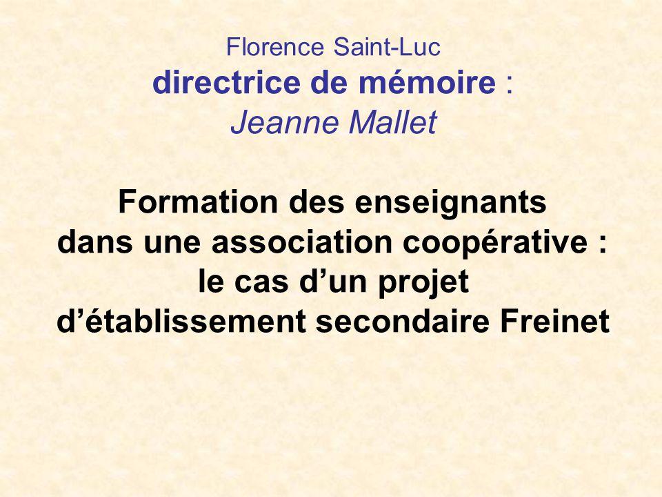 Florence Saint-Luc directrice de mémoire : Jeanne Mallet Formation des enseignants dans une association coopérative : le cas dun projet détablissement