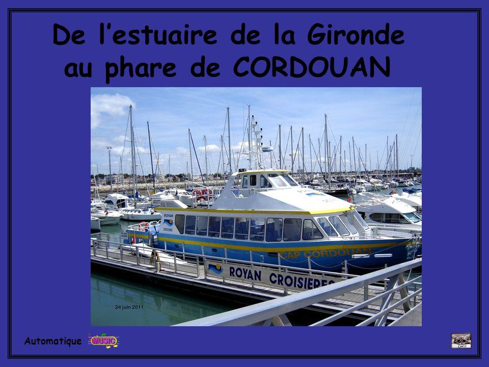 De lestuaire de la Gironde au phare de CORDOUAN Automatique