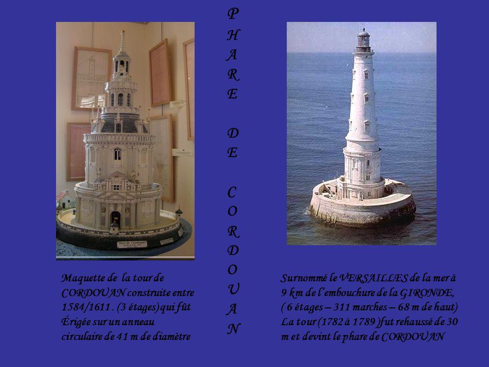 Maquette de la tour de CORDOUAN construite entre 1584/1611.