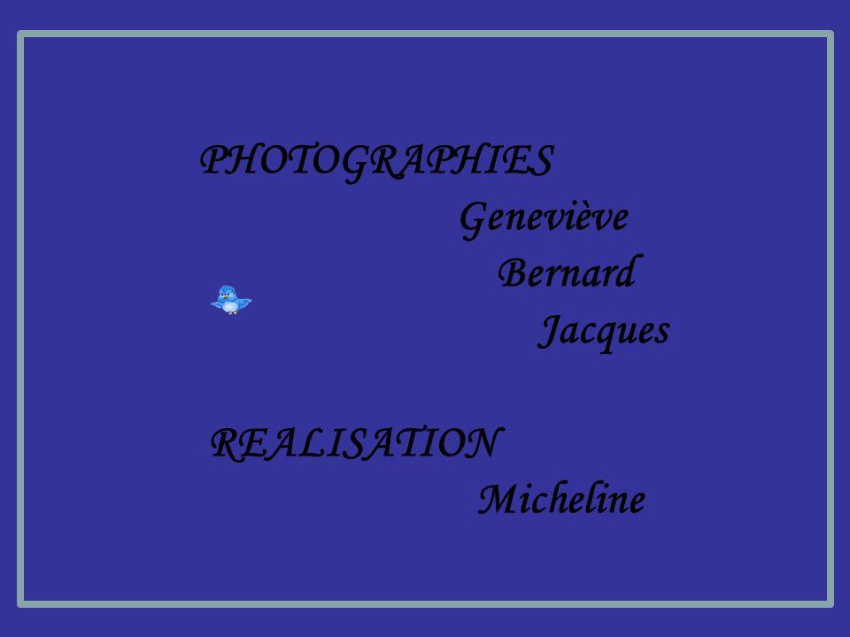 PHOTOGRAPHIES Geneviève Bernard Jacques REALISATION Micheline