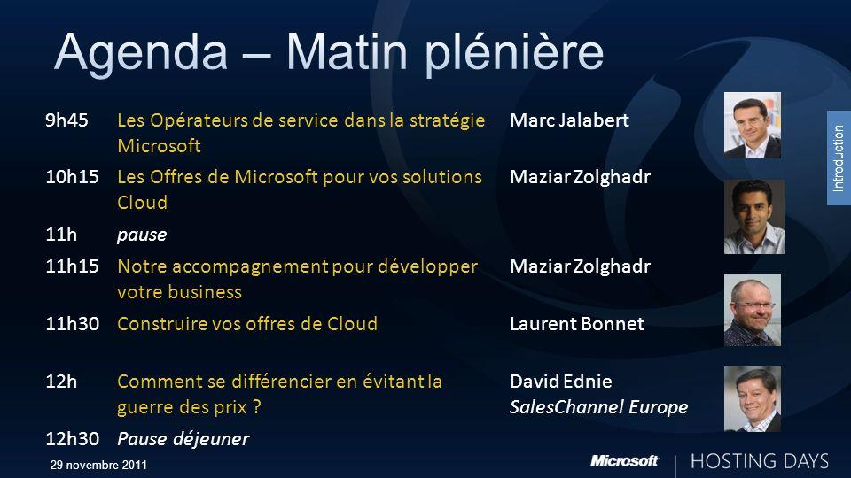 Introduction 9h45Les Opérateurs de service dans la stratégie Microsoft Marc Jalabert 10h15Les Offres de Microsoft pour vos solutions Cloud Maziar Zolghadr 11hpause 11h15Notre accompagnement pour développer votre business Maziar Zolghadr 11h30Construire vos offres de CloudLaurent Bonnet 12hComment se différencier en évitant la guerre des prix .