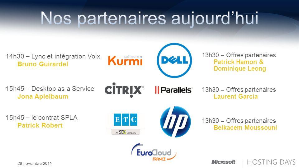 29 novembre 2011 14h30 – Lync et intégration Voix Bruno Guirardel 15h45 – Desktop as a Service Jona Aplelbaum 15h45 – le contrat SPLA Patrick Robert 1