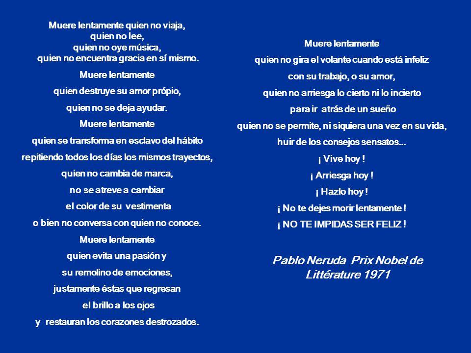 Ne te prive pas dêtre heureux ! Traduction dun texte de Pablo Neruda Prix Nobel de Littérature 1971