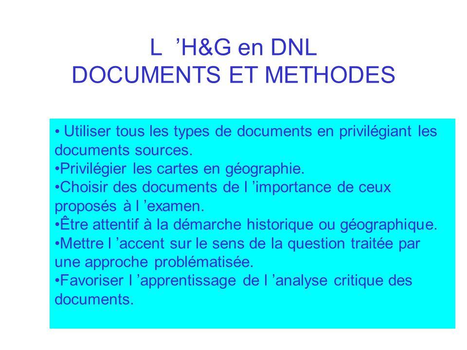 L H&G en DNL DOCUMENTS ET METHODES Utiliser tous les types de documents en privilégiant les documents sources. Privilégier les cartes en géographie. C