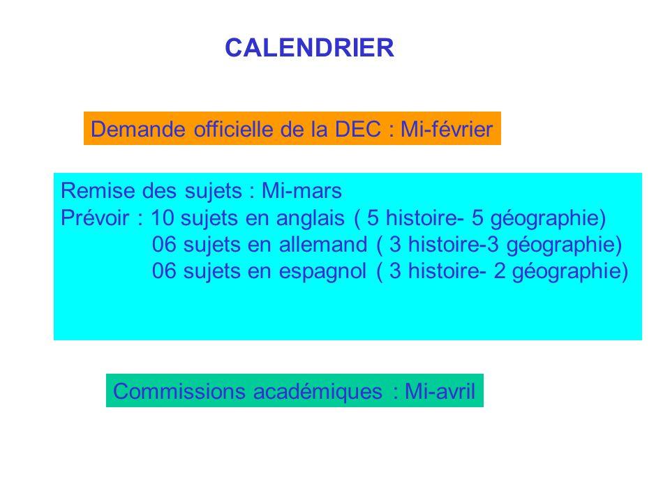 Demande officielle de la DEC : Mi-février Remise des sujets : Mi-mars Prévoir : 10 sujets en anglais ( 5 histoire- 5 géographie) 06 sujets en allemand