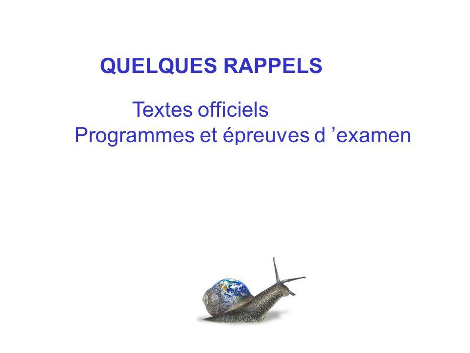 QUELQUES RAPPELS Textes officiels Programmes et épreuves d examen
