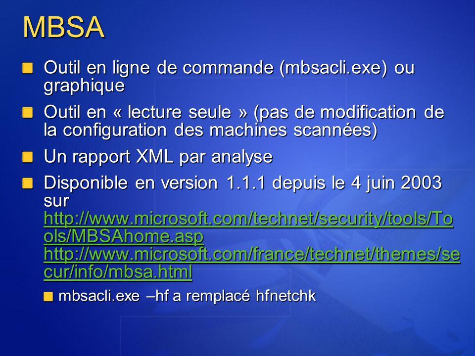 MBSA Outil en ligne de commande (mbsacli.exe) ou graphique Outil en « lecture seule » (pas de modification de la configuration des machines scannées)