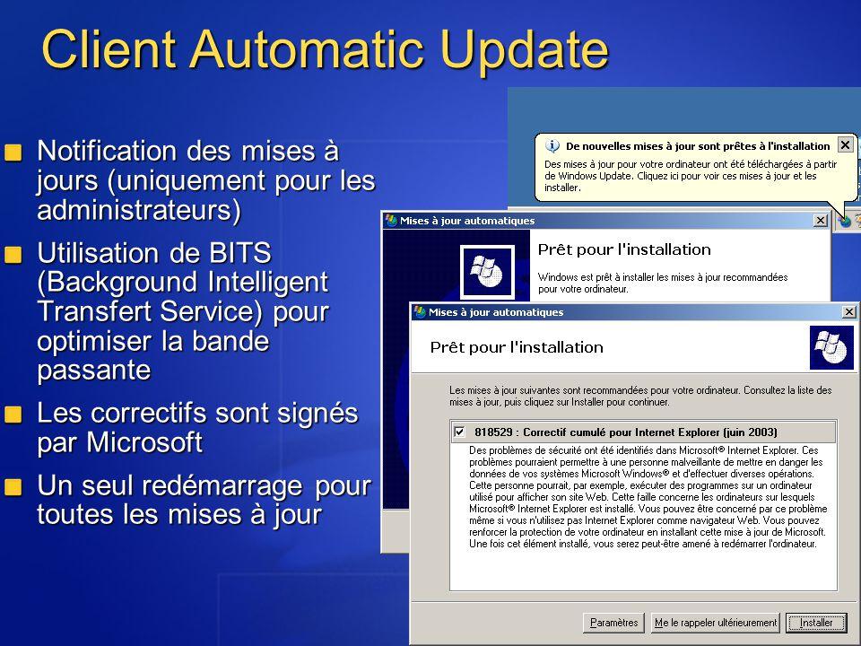 Client Automatic Update Notification des mises à jours (uniquement pour les administrateurs) Utilisation de BITS (Background Intelligent Transfert Ser