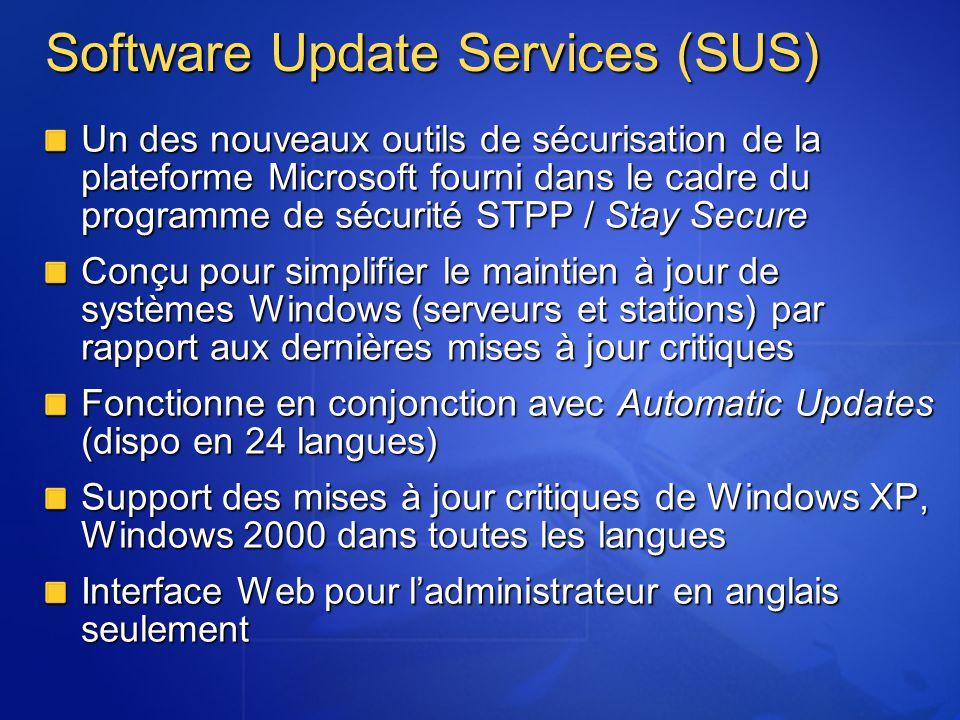 Software Update Services (SUS) Un des nouveaux outils de sécurisation de la plateforme Microsoft fourni dans le cadre du programme de sécurité STPP /