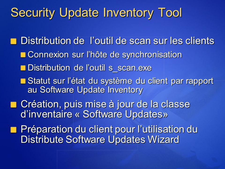 Security Update Inventory Tool Distribution de loutil de scan sur les clients Connexion sur lhôte de synchronisation Distribution de loutil s_scan.exe