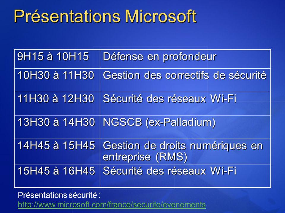Présentations Microsoft 9H15 à 10H15 Défense en profondeur 10H30 à 11H30 Gestion des correctifs de sécurité 11H30 à 12H30 Sécurité des réseaux Wi-Fi 1