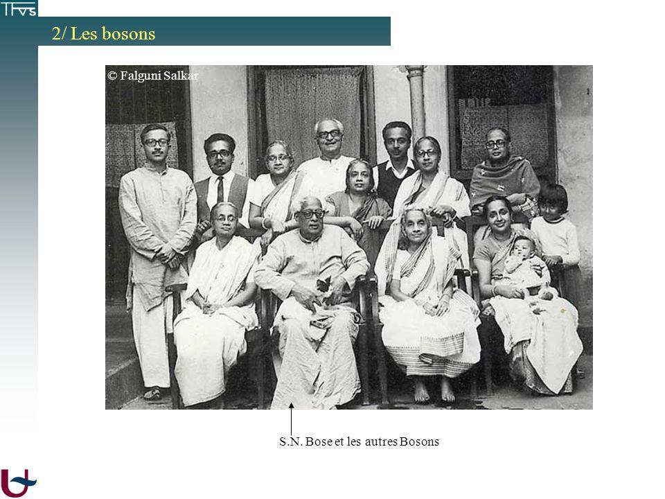 2/ Les bosons S.N. Bose et les autres Bosons © Falguni Salkar