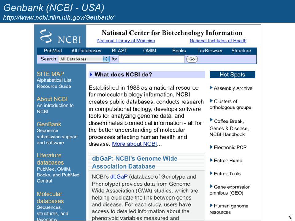 Genbank (NCBI - USA) http://www.ncbi.nlm.nih.gov/Genbank/ 15