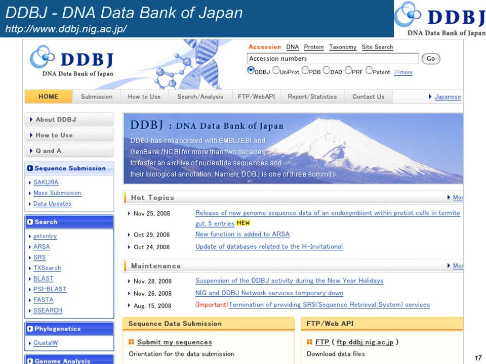 DDBJ - DNA Data Bank of Japan http://www.ddbj.nig.ac.jp/ 17