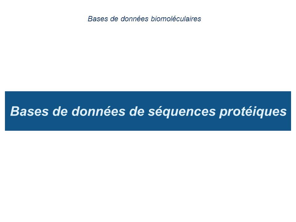 Bases de données de séquences protéiques Bases de données biomoléculaires