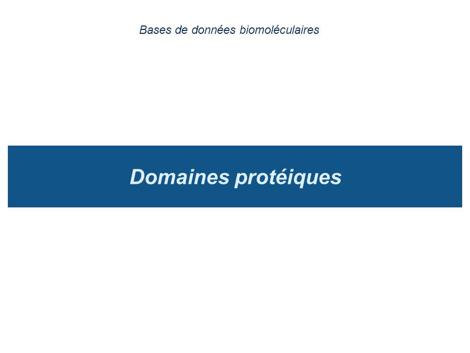 Domaines protéiques Bases de données biomoléculaires