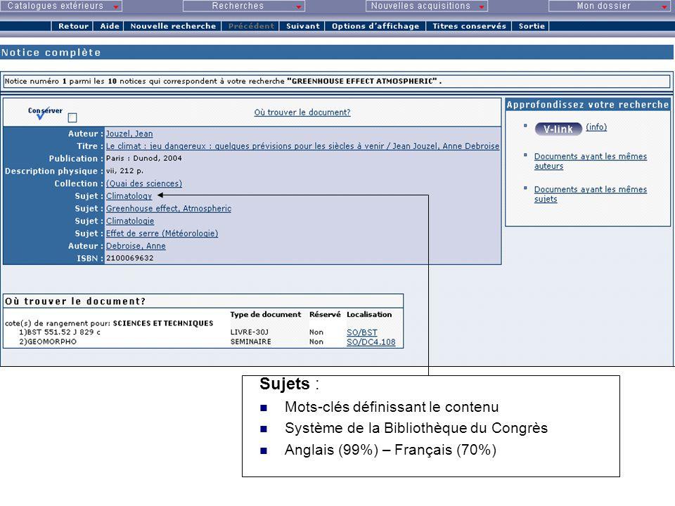 Sujets : Mots-clés définissant le contenu Système de la Bibliothèque du Congrès Anglais (99%) – Français (70%)