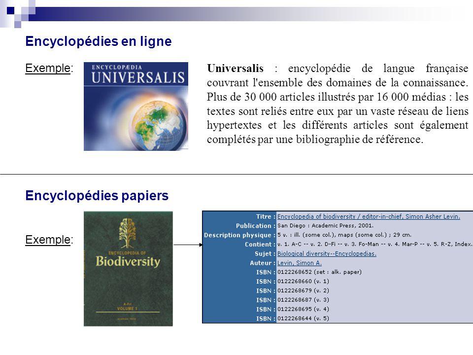 Universalis : encyclopédie de langue française couvrant l'ensemble des domaines de la connaissance. Plus de 30 000 articles illustrés par 16 000 média