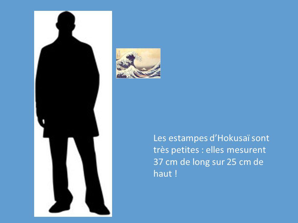 Les estampes dHokusaï sont très petites : elles mesurent 37 cm de long sur 25 cm de haut !