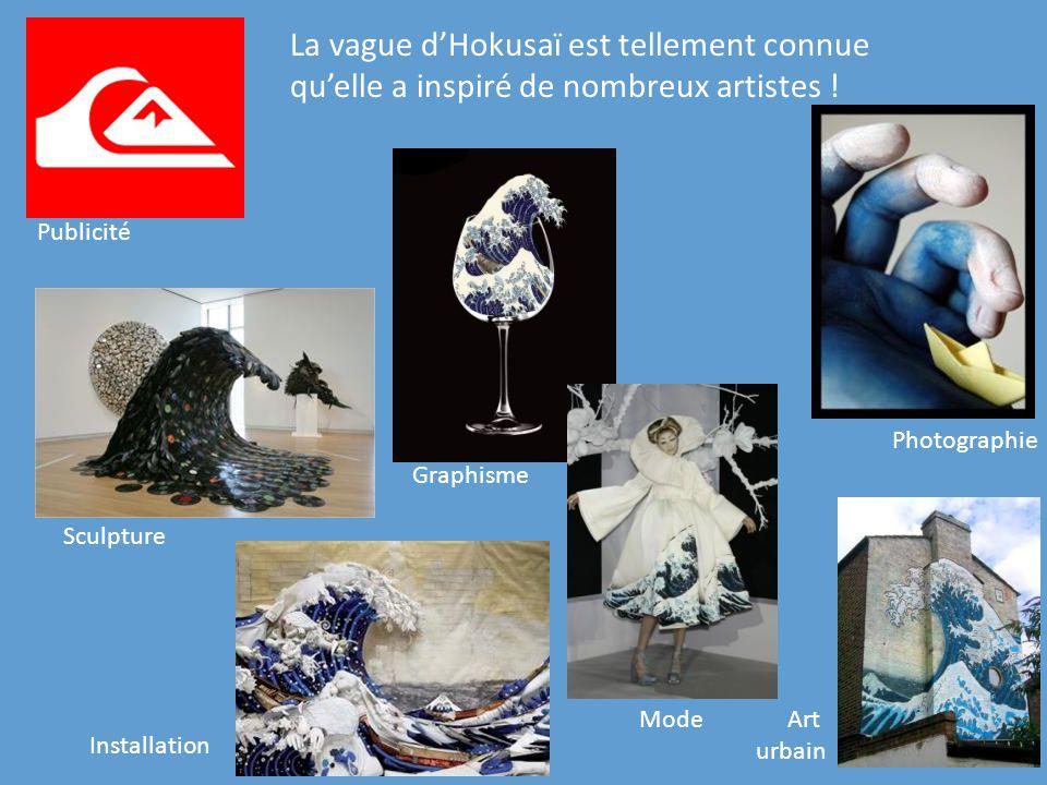 Publicité La vague dHokusaï est tellement connue quelle a inspiré de nombreux artistes ! Graphisme Mode Sculpture Art urbain Installation Photographie