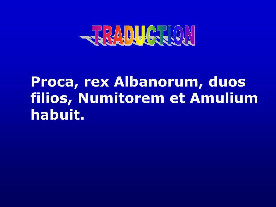 Proca, rex Albanorum, duos filios, Numitorem et Amulium habuit.