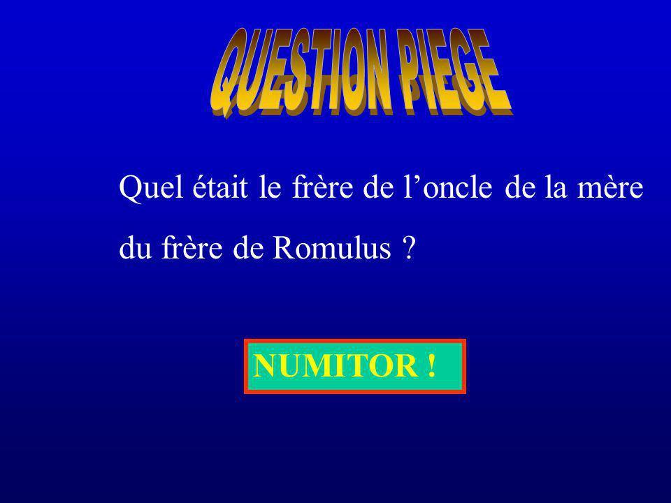 Quel était le frère de loncle de la mère du frère de Romulus ? NUMITOR !
