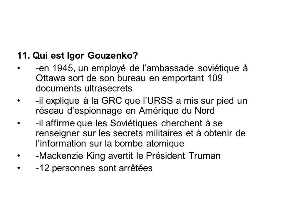 11. Qui est Igor Gouzenko.