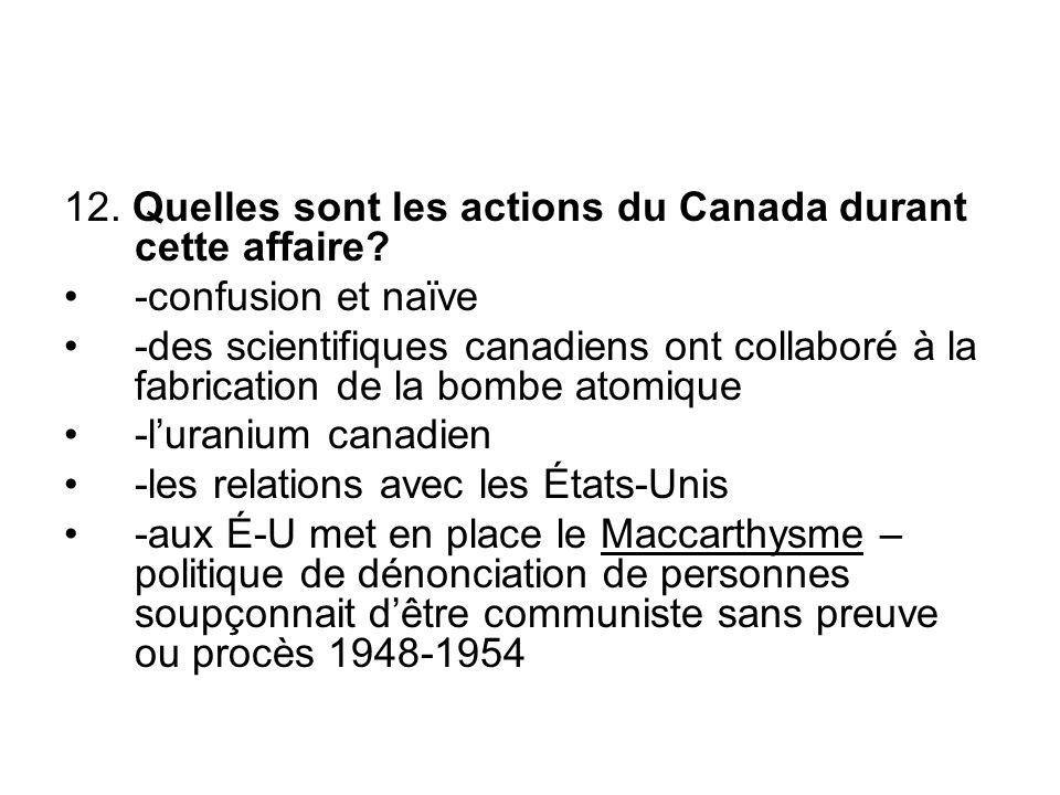 12. Quelles sont les actions du Canada durant cette affaire.