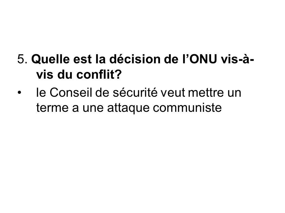5. Quelle est la décision de lONU vis-à- vis du conflit.