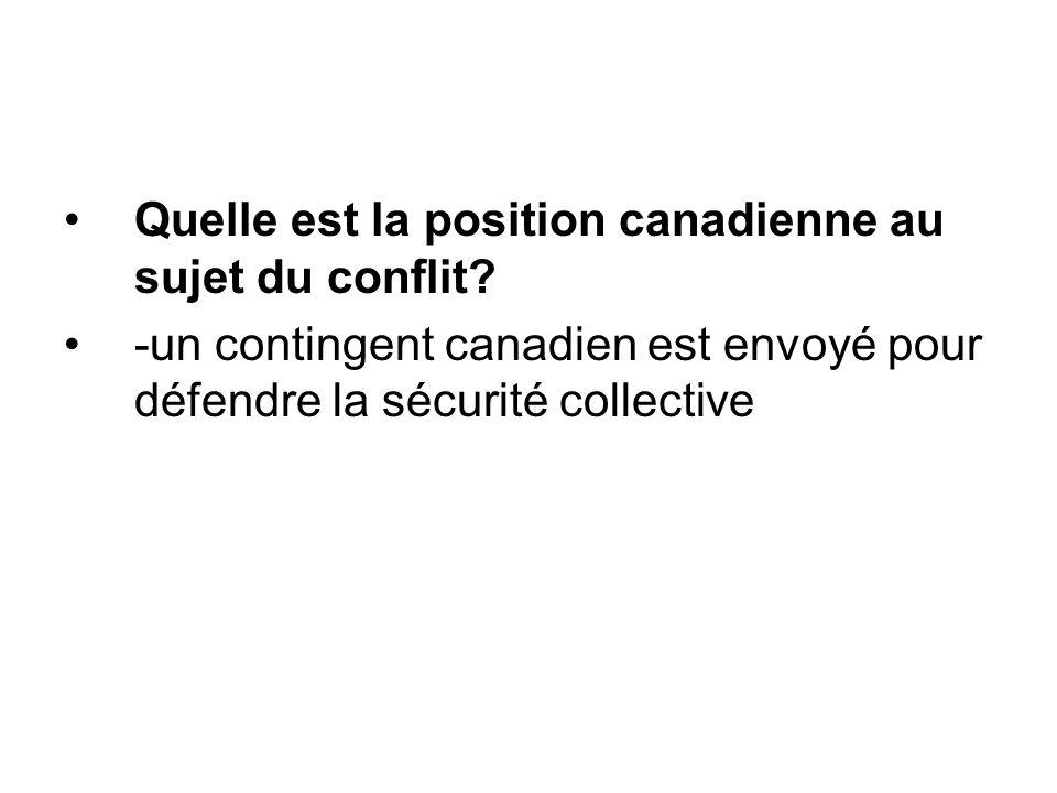 Quelle est la position canadienne au sujet du conflit.