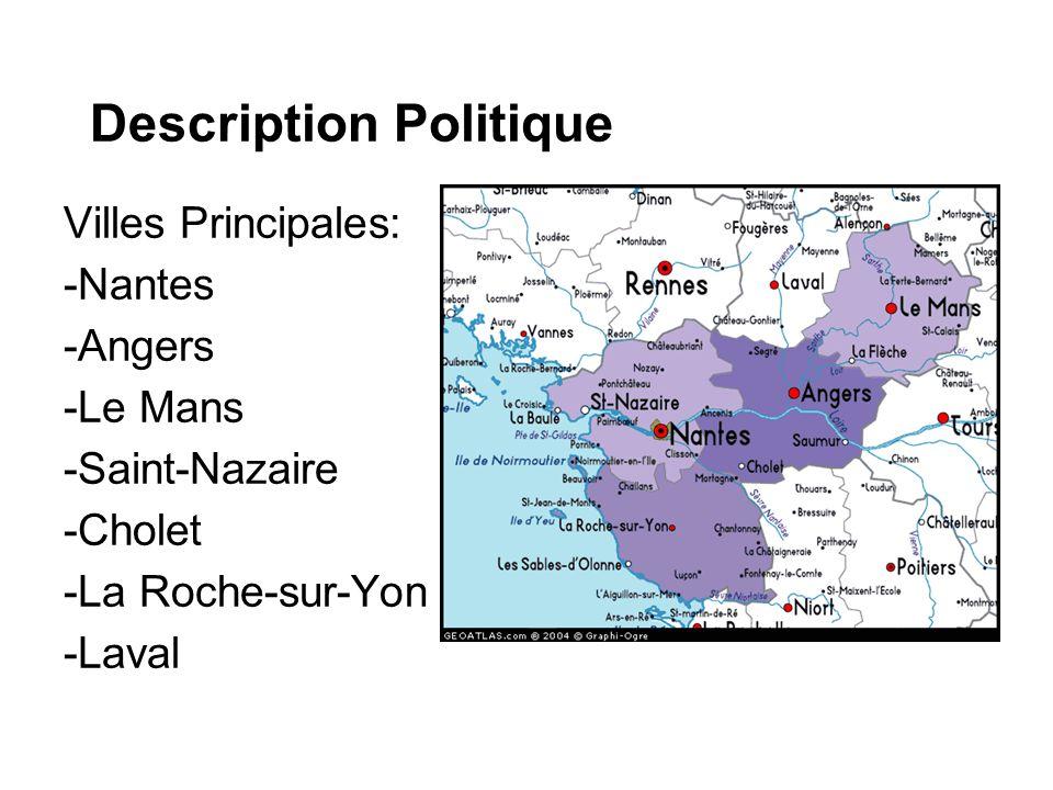 Description Politique Villes Principales: -Nantes -Angers -Le Mans -Saint-Nazaire -Cholet -La Roche-sur-Yon -Laval
