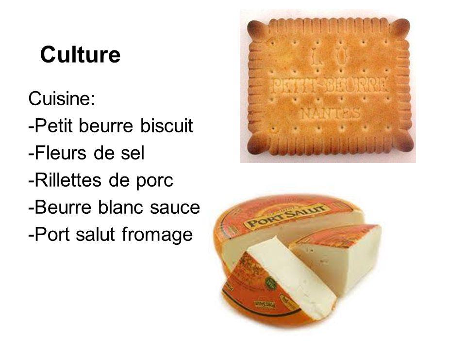Culture Cuisine: -Petit beurre biscuit -Fleurs de sel -Rillettes de porc -Beurre blanc sauce -Port salut fromage