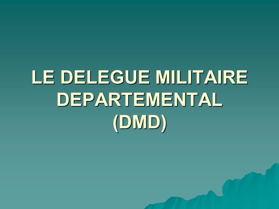 LE DELEGUE MILITAIRE DEPARTEMENTAL (DMD)