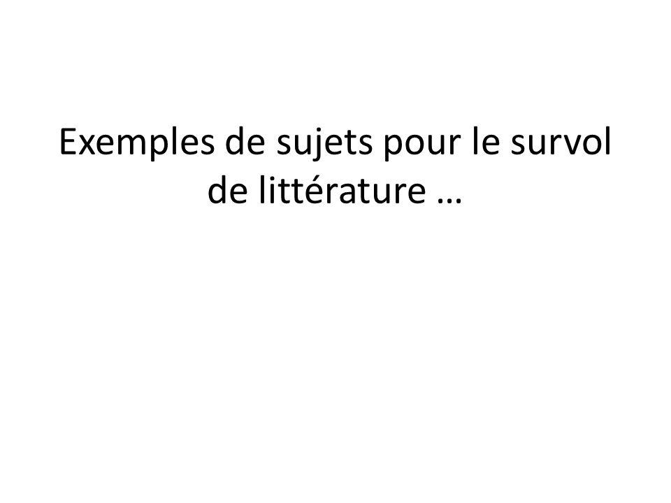Exemples de sujets pour le survol de littérature …