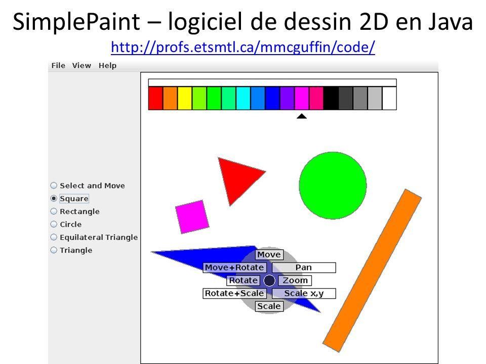 SimplePaint – logiciel de dessin 2D en Java http://profs.etsmtl.ca/mmcguffin/code/ http://profs.etsmtl.ca/mmcguffin/code/