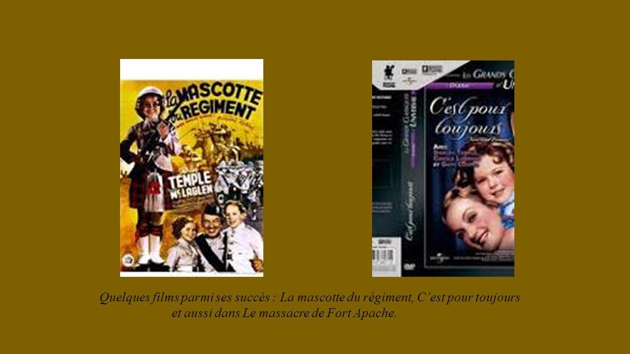 Quelques films parmi ses succès : La mascotte du régiment, Cest pour toujours et aussi dans Le massacre de Fort Apache.