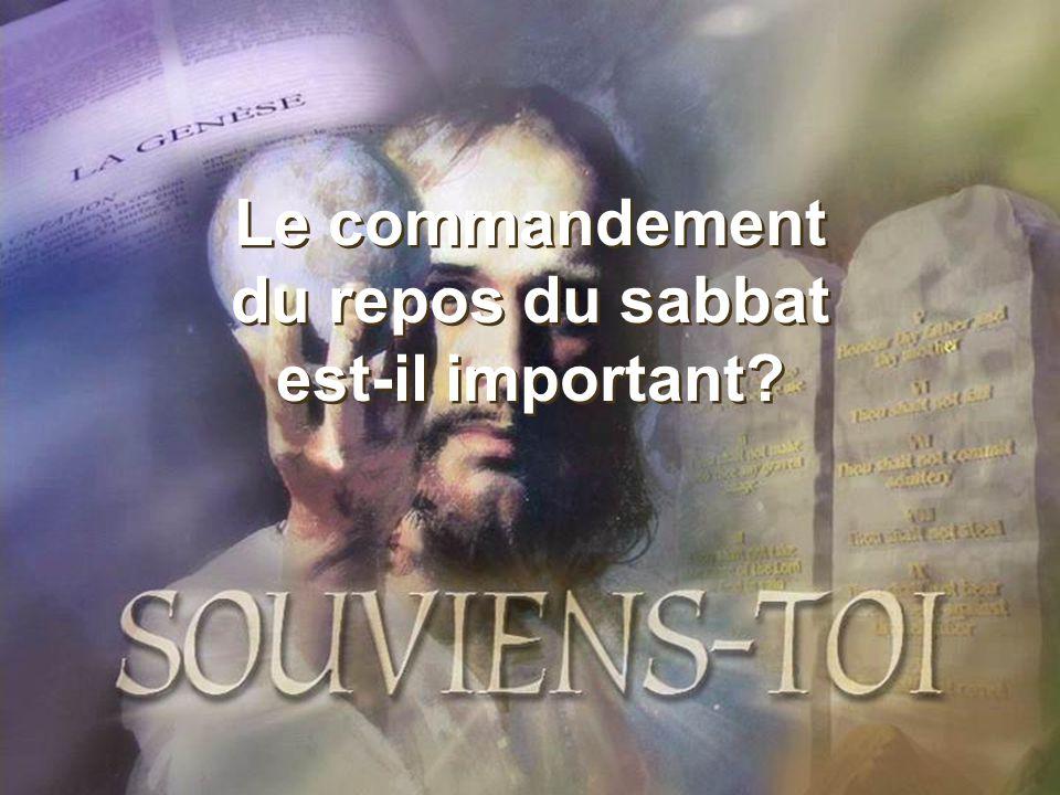 Le commandement du repos du sabbat est-il important? Le commandement du repos du sabbat est-il important?