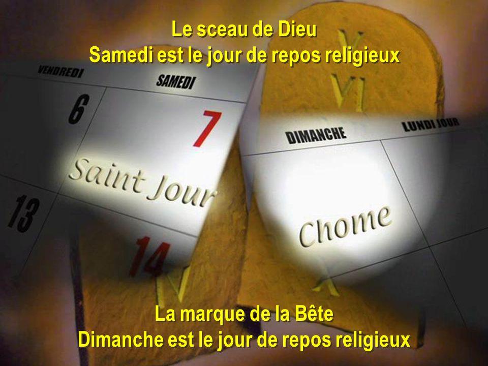 La marque de la Bête Dimanche est le jour de repos religieux La marque de la Bête Dimanche est le jour de repos religieux Le sceau de Dieu Samedi est