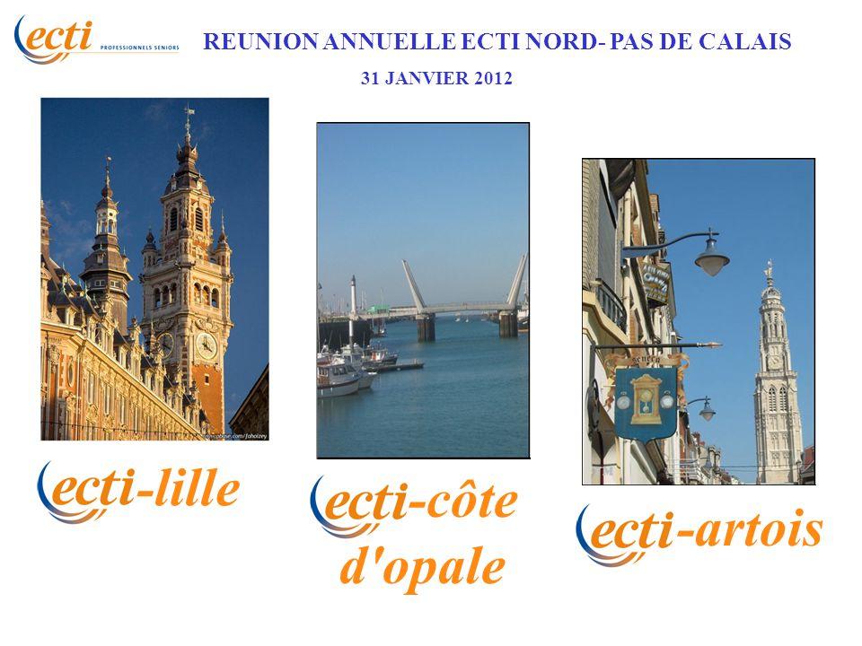 REUNION ANNUELLE ECTI NORD- PAS DE CALAIS 31 JANVIER 2012 - lille -côte d opale -artois