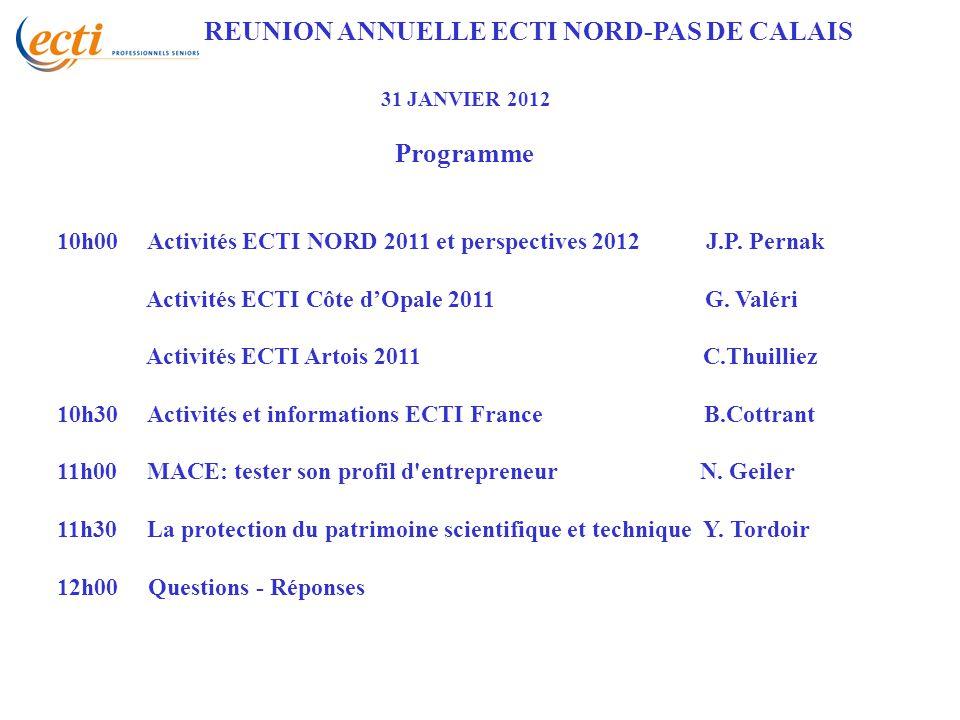 REUNION ANNUELLE ECTI NORD-PAS DE CALAIS 31 JANVIER 2012 Programme 10h00 Activités ECTI NORD 2011 et perspectives 2012 J.P.