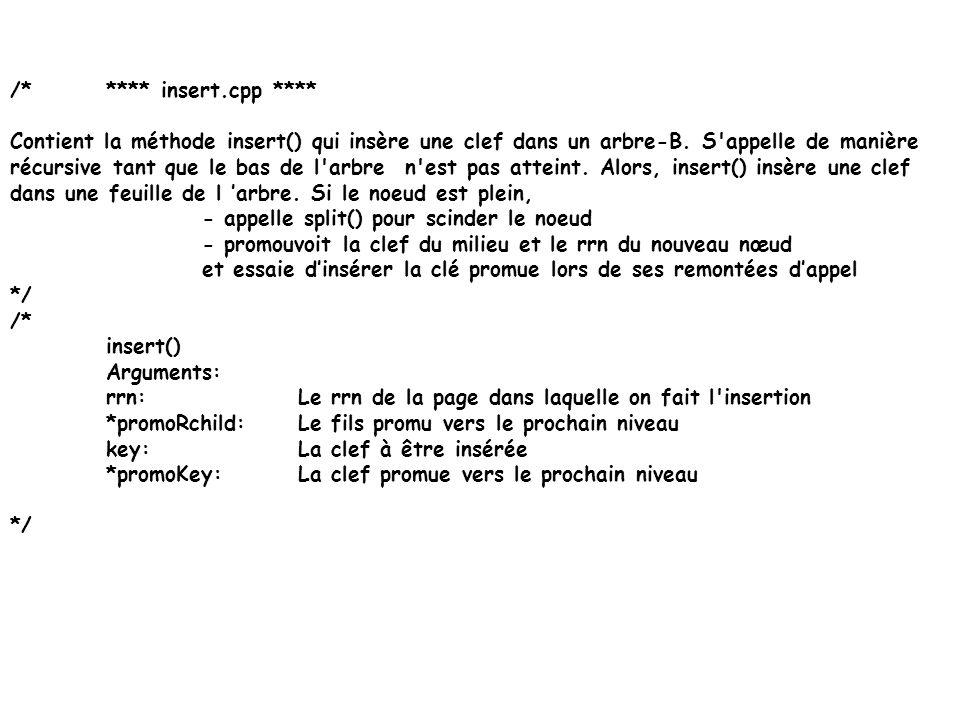 Ajout dans un B-arbre template void BTree:: driver() {…… /* ouverture du fichier index*/ if btOpen() root = getRoot(); else {btfd.open(