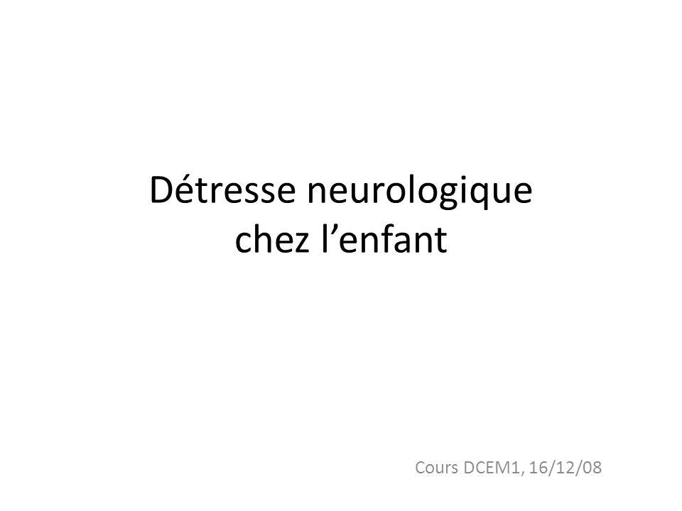 Détresse neurologique chez lenfant Cours DCEM1, 16/12/08
