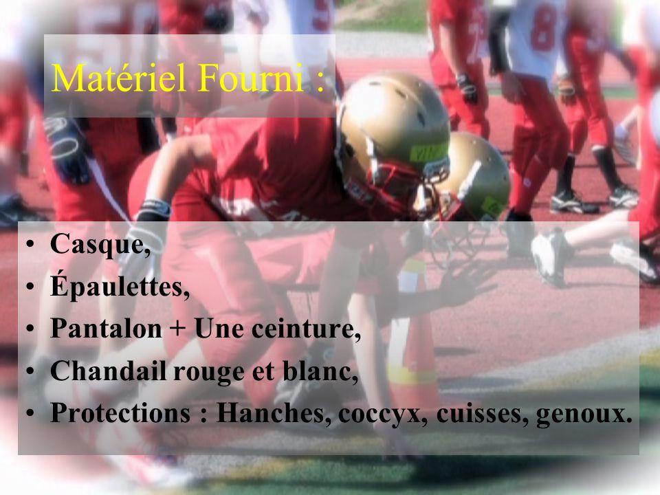 Matériel Fourni : Casque, Épaulettes, Pantalon + Une ceinture, Chandail rouge et blanc, Protections : Hanches, coccyx, cuisses, genoux.
